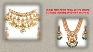 Things You Should Know Before Buying Diamond wedding collection in Khulna