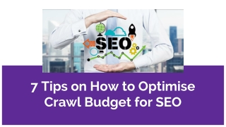 7 Tips on How to Optimise Crawl Budget for SEO