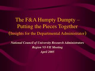 The F&A Humpty Dumpty – Putting the Pieces Together ( Insights for the Departmental Administrator )