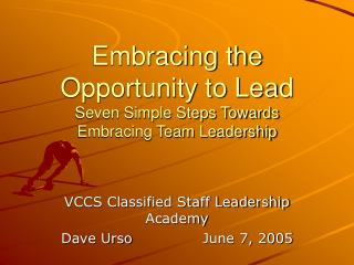 Embracing the  Opportunity to Lead Seven Simple Steps Towards Embracing Team Leadership