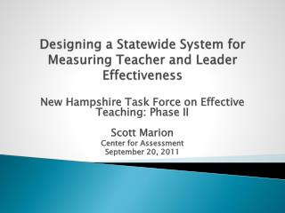 Designing a Statewide System for Measuring Teacher and Leader Effectiveness
