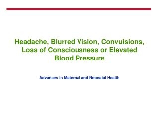 Headache, Blurred Vision, Convulsions, Loss of Consciousness or Elevated Blood Pressure