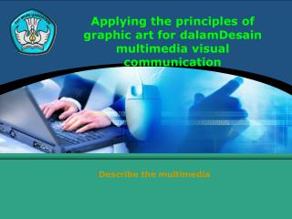 Applying the principles of graphic art for dalamDesain multimedia visual communication