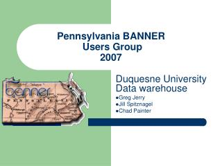 Pennsylvania BANNER  Users Group 2007