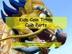 Kids Coin Trivia Coin Parts