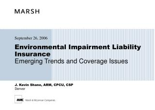Environmental Impairment Liability Insurance Emerging Trends and Coverage Issues