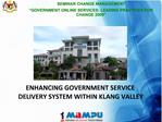 ENHANCING GOVERNMENT SERVICE DELIVERY SYSTEM WITHIN KLANG VALLEY