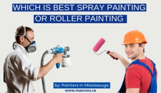 Which is best Spray Painting or Roller Painting by Painters Mississauga?