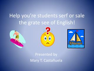 Help you're students serf or sale the grate see of English!