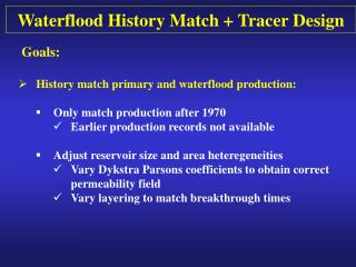 Waterflood History Match + Tracer Design