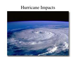 Hurricane Impacts