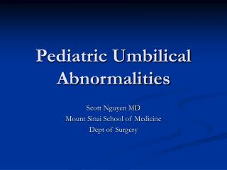 Pediatric Umbilical Abnormalities
