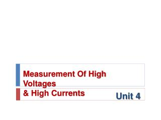 Measurement Of High Voltages  & High Currents