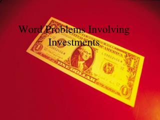 Word Problems Involving Investments