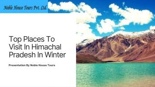 Top Places To Visit In Himachal Pradesh In Winter