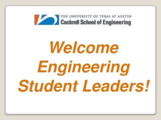 Welcome  Engineering Student Leaders!