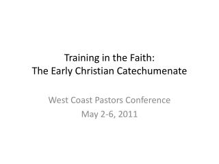 Training in the Faith: The Early Christian  Catechumenate