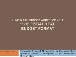 June 14 2011 Budget Workshop No. 1 11-12 Fiscal Year Budget Format