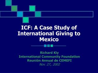 ICF: A Case Study of International Giving to Mexico