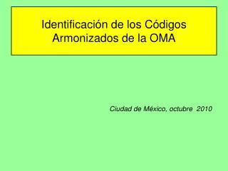 Identificación de los Códigos Armonizados de la OMA