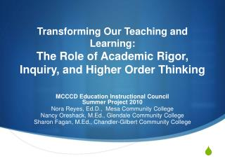 Transforming Our Teaching and Learning:  The Role of Academic Rigor, Inquiry, and Higher Order Thinking