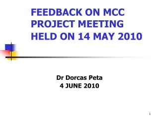 FEEDBACK ON MCC PROJECT MEETING HELD ON 14 MAY 2010