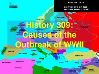 History 309: Causes of the Outbreak of WWII
