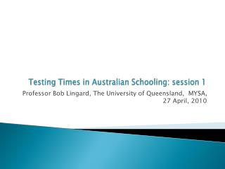 Testing Times in Australian Schooling: session 1