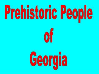 Prehistoric People of Georgia