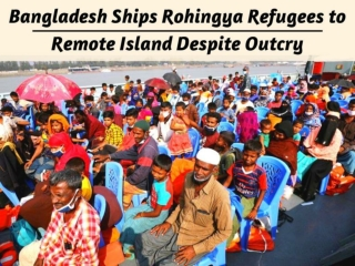 Bangladesh ships Rohingya refugees to remote island despite outcry