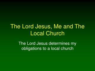 The Lord Jesus, Me and The Local Church