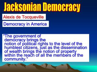 """The government of   democracy brings the   notion of political rights to the level of the   humblest citizens, just as"