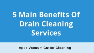 5 Main Benefits Of Drain Cleaning Services