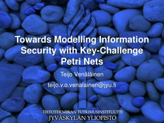 Towards Modelling Information Security with Key-Challenge Petri Nets