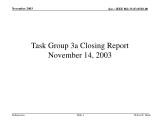 Task Group 3a Closing Report November 14, 2003