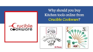 Why should you buy Kitchen tools online from Crucible Cookware?