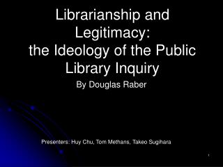 Librarianship and Legitimacy: the Ideology of the Public Library Inquiry