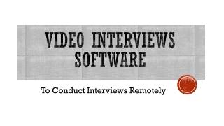 Video Interviews Software: To Conduct Interviews Remotely