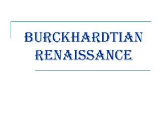 Burckhardtian Renaissance