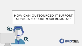 How Can Outsourced IT Support Services Support Your Business?