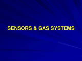 SENSORS & GAS SYSTEMS