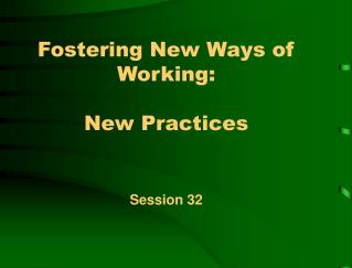 Fostering New Ways of Working: New Practices