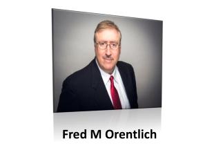 Fredrick M Orentlich