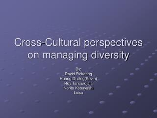 Cross-Cultural perspectives on managing diversity