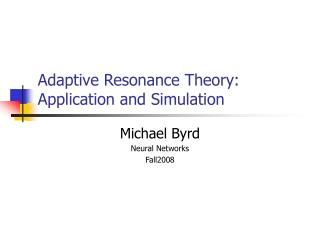 Adaptive Resonance Theory: Application and Simulation