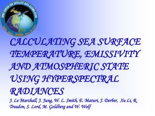CALCULATING SEA SURFACE TEMPERATURE, EMISSIVITY AND ATMOSPHERIC STATE USING HYPERSPECTRAL RADIANCES