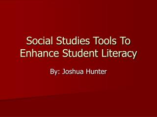 Social Studies Tools To Enhance Student Literacy