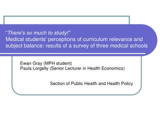 Ewan Gray (MPH student) Paula Lorgelly (Senior Lecturer in Health Economics) Section of Public Health and Health Policy