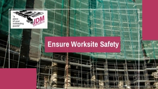 Ensure Worksite Safety