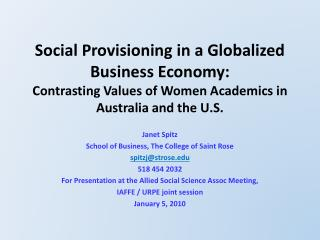 Social Provisioning in a Globalized Business Economy:   Contrasting Values of Women Academics in Australia and the U.S.